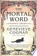 link to The mortal word : an invisible library novel in the TCC library catalog