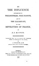 On the Influence Attributed to Philosophers, Free-masons, and to the Illuminati, on the Revolution of France