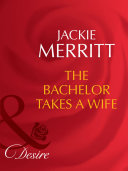 The Bachelor Takes A Wife  Mills   Boon Desire   Texas Cattleman s Club  The Last  Book 5