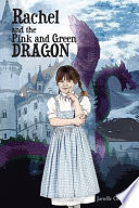 Rachel and the Pink and Green Dragon