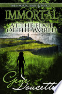 Immortal At The Edge Of The World Book PDF