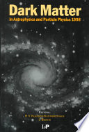 Dark Matter In Astrophysics And Particle Physics 1998