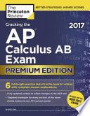 Cracking the AP Calculus AB Exam 2017  Premium Edition Book