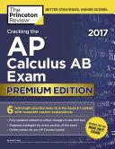 Cracking the AP Calculus AB Exam 2017, Premium Edition