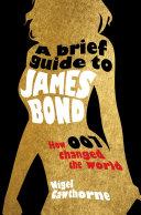 A Brief Guide to James Bond