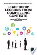 """""""Leadership Lessons from Compelling Contexts"""" by Yair Berson, Claudia Peus, Susanne Braun, Birgit Schyns"""