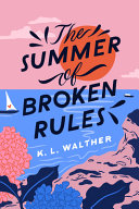 The Summer Of Broken Rules Book PDF