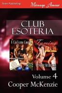 Club Esoteria, Volume 4 [A Club Esoteria Christmas: Taming Blaze] (Siren Publishing Menage Amour)