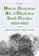 Historic Gravestone Art of Charleston, South Carolina, 1695-1802
