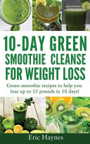 10 Day Green Smoothie Cleanse for Weight Loss  Large Print Edition