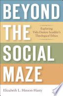 Beyond the Social Maze