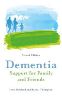 Dementia - Support for Family and Friends, Second Edition Pdf/ePub eBook