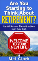Are You Starting to Think About Retirement  You Will Answer These Questions  Even If You Don   t