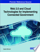 Web 2 0 and Cloud Technologies for Implementing Connected Government Book