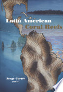 """""""Latin American Coral Reefs"""" by J. Cortés"""