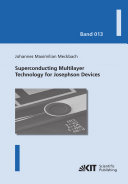 Superconducting Multilayer Technology for Josephson Devices   Technology  Engineering  Physics  Applications