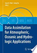 Data Assimilation for Atmospheric  Oceanic and Hydrologic Applications