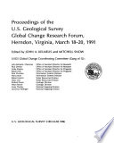 Proceedings of the U.S. Geological Survey Global Change Research Forum, Herndon, Virginia, March 18-20, 1991