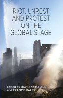 Riot  Unrest and Protest on the Global Stage