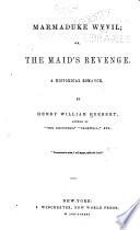 Marmaduke Wyvil; Or, The Maid's Revenge