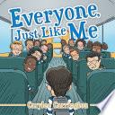 Everyone  Just Like Me