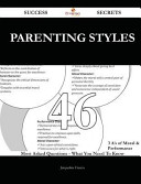 Parenting Styles 46 Success Secrets   46 Most Asked Questions on Parenting Styles   What You Need to Know