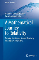A Mathematical Journey to Relativity
