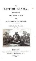The British Drama: Operas and farces