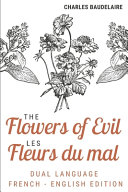 The Flowers of Evil   Les Fleurs Du Mal  Dual Language French English Edition