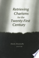 Retrieving Charisms for the Twenty-first Century