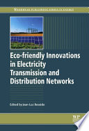 Eco-friendly Innovations in Electricity Transmission and Distribution Networks
