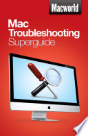 Mac Troubleshooting (Macworld Superguides)