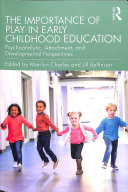 The importance of play in early childhood education: psychoanalytic, attachment, and developmental perspectives