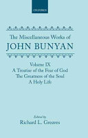 The Miscellaneous Works of John Bunyan  Volume IX  A Treatise of the Fear of God  The Greatness of the Soul  A Holy Life