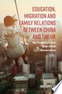 Education, Migration and Family Relations Between China and the UK