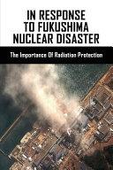 In Response To Fukushima Nuclear Disaster