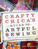 Crafty Chica s Guide to Artful Sewing