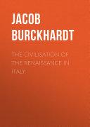 The Civilisation of the Renaissance in Italy Pdf/ePub eBook