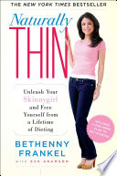 """Naturally Thin: Unleash Your SkinnyGirl and Free Yourself from a Lifetime of Dieting"" by Bethenny Frankel, Eve Adamson"