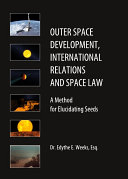 Outer Space Development  International Relations and Space Law