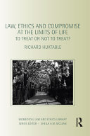 Law  Ethics and Compromise at the Limits of Life