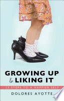 Growing Up   Liking It Book