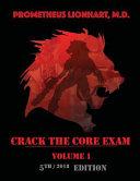 Crack the Core Exam - Volume 1