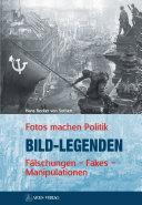 Bild-Legenden: Fotos machen Politik - Fälschungen Fakes ...