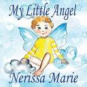 My Little Angel  Inspirational Book about Self Esteem for Kids  Preschool Books  Kids Books  Kindergarten Books  Baby Books  Kids Book  Ages 2 8  Toddler Books  Kids Books  Baby Books  Kids Books