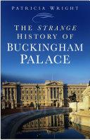 Strange History of Buckingham Palace