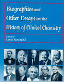 Biographies and Other Essays on the History of Clinical Chemistry