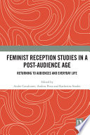 Feminist Reception Studies in a Post Audience Age Book PDF