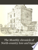 The Monthly Chronicle of North-country Lore and Legend