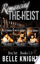 Romancing The Heist  Box Set  Books 1   3